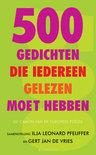 500 Gedichten die iedereen gelezen moet hebben - de canon van de Europese poëzie
